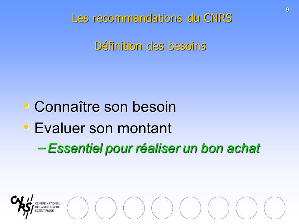 Les recommandations du CNRS Définition des besoins