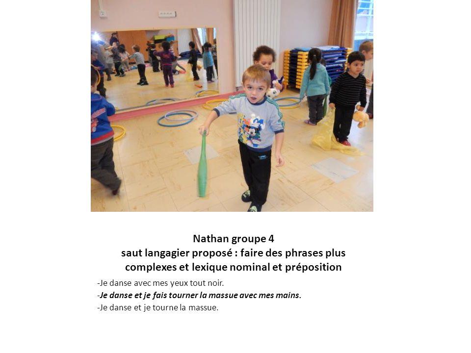 Nathan groupe 4 saut langagier proposé : faire des phrases plus complexes et lexique nominal et préposition