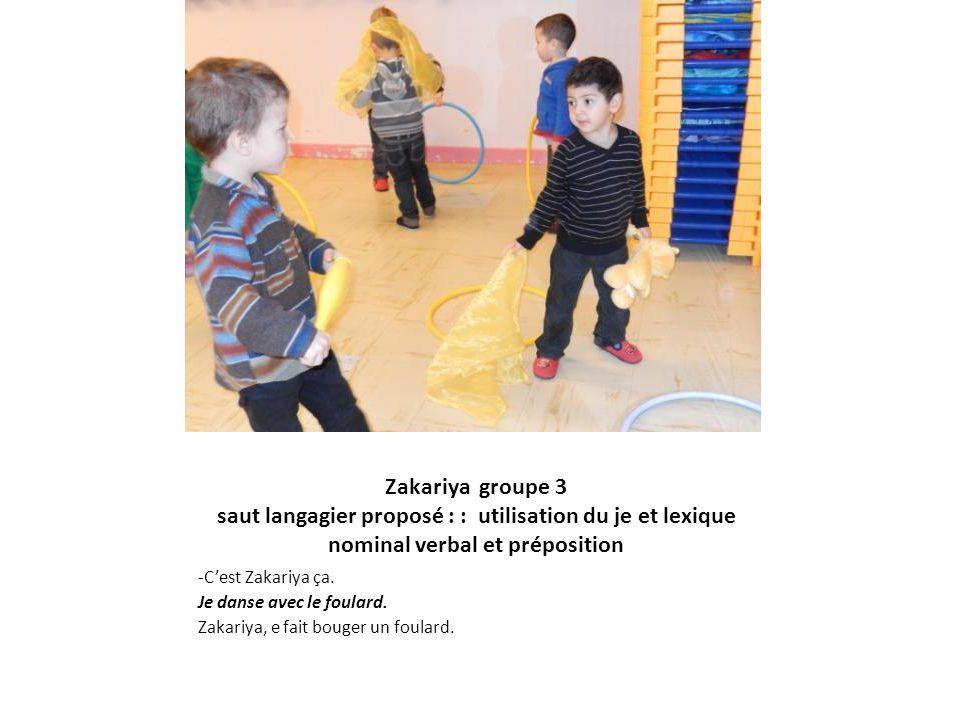 Zakariya groupe 3 saut langagier proposé : : utilisation du je et lexique nominal verbal et préposition