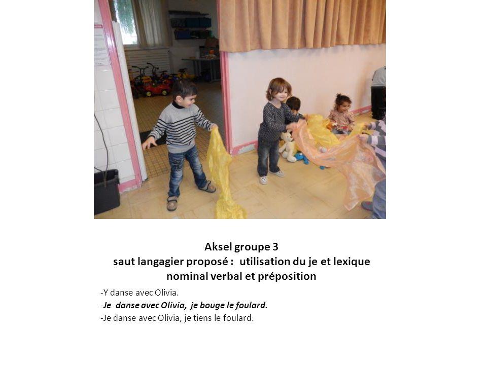 Aksel groupe 3 saut langagier proposé : utilisation du je et lexique nominal verbal et préposition