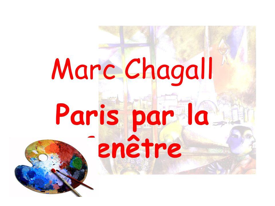 Marc Chagall Paris par la fenêtre