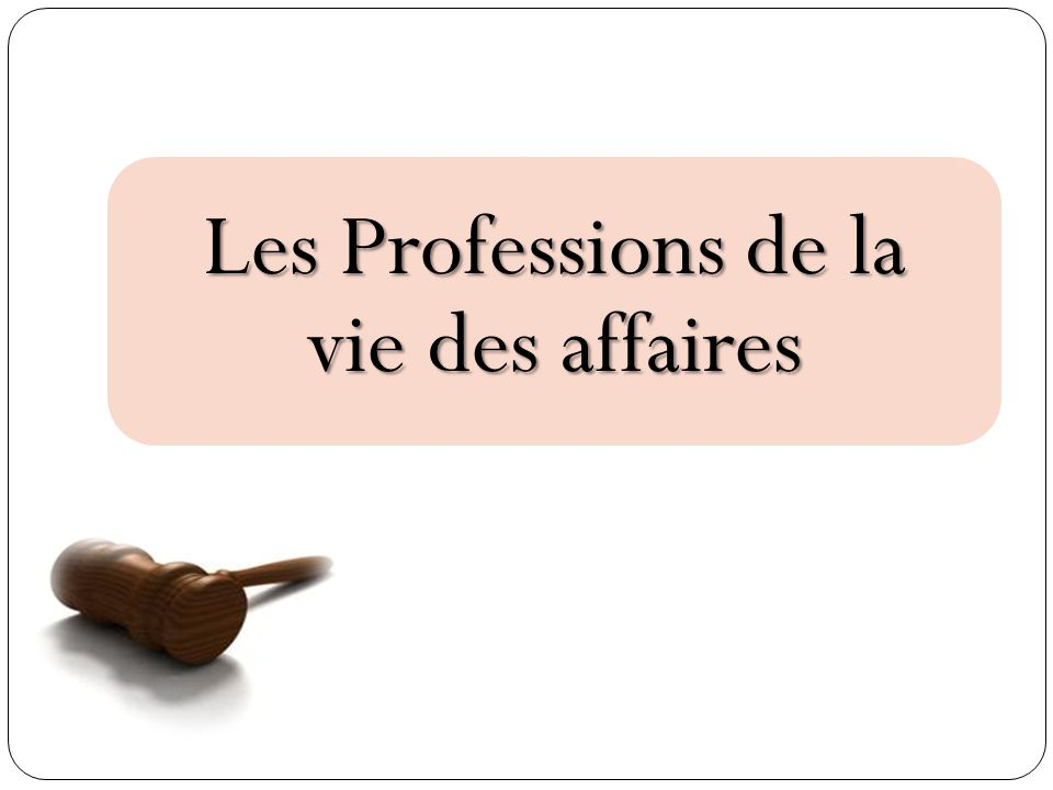 Les Professions de la vie des affaires