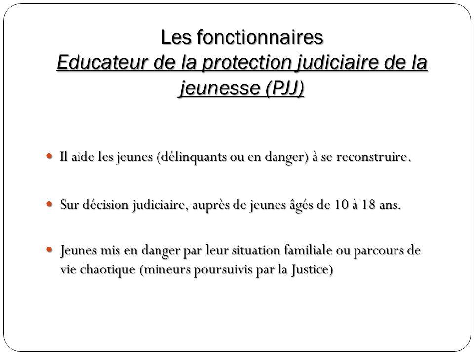 Les fonctionnaires Educateur de la protection judiciaire de la jeunesse (PJJ)