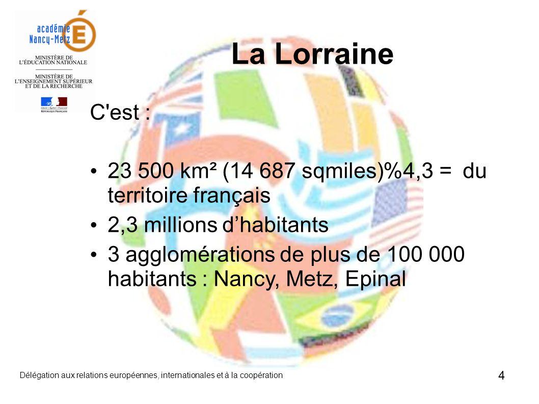 La Lorraine C est : 23 500 km² (14 687 sqmiles) = 4,3% du territoire français. 2,3 millions d'habitants.