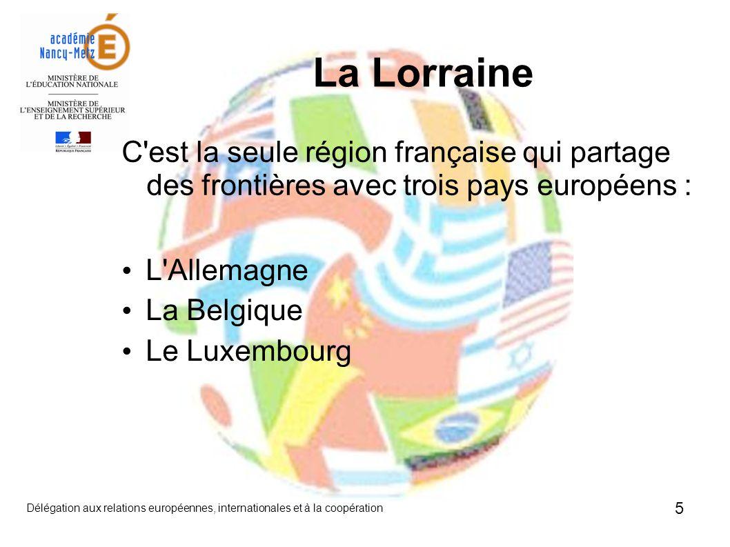 La Lorraine C est la seule région française qui partage des frontières avec trois pays européens :