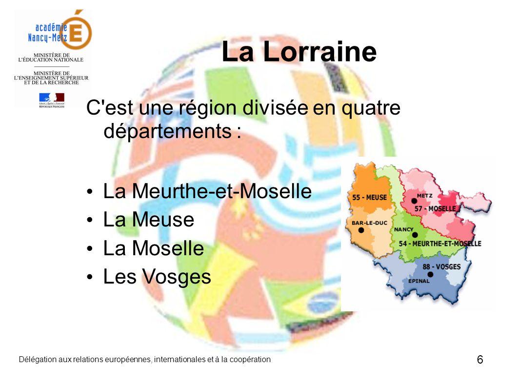 La Lorraine C est une région divisée en quatre départements :