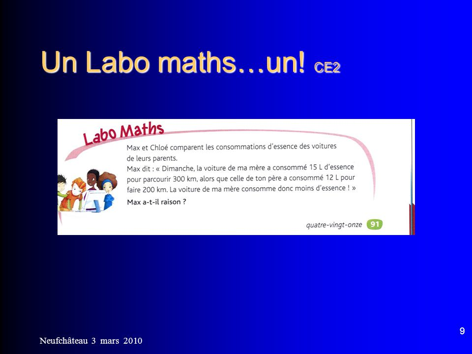 Un Labo maths…un! CE2 Neufchâteau 3 mars 2010