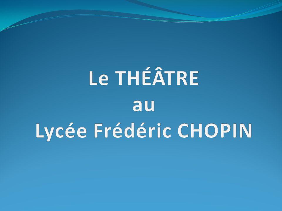 Le THÉÂTRE au Lycée Frédéric CHOPIN
