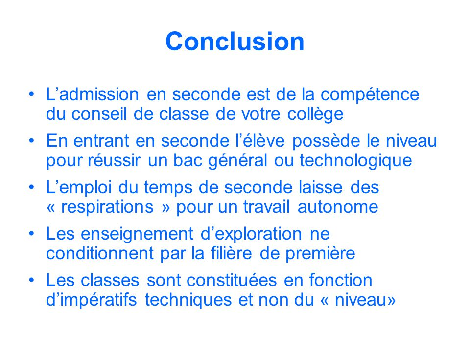 Conclusion L'admission en seconde est de la compétence du conseil de classe de votre collège.