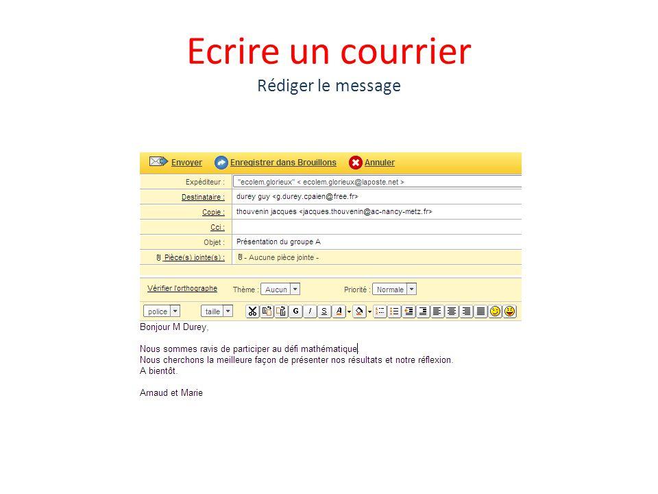 Ecrire un courrier Rédiger le message