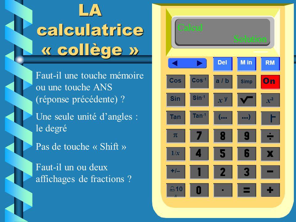 LA calculatrice « collège »