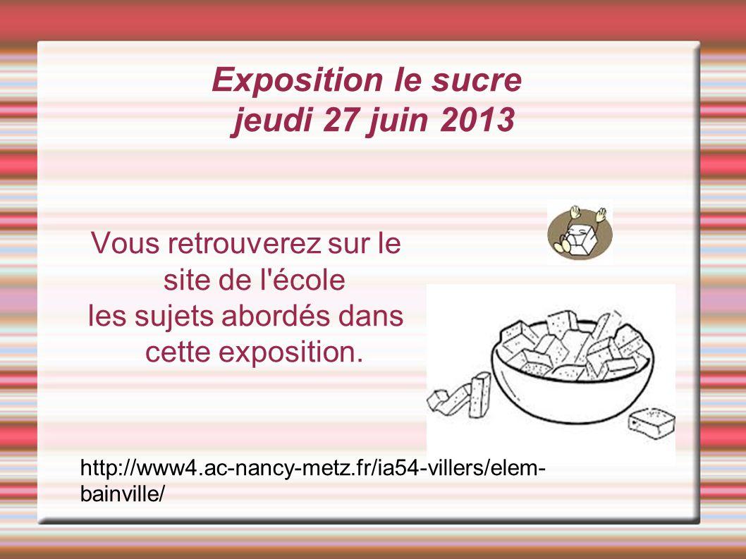 Exposition le sucre jeudi 27 juin 2013