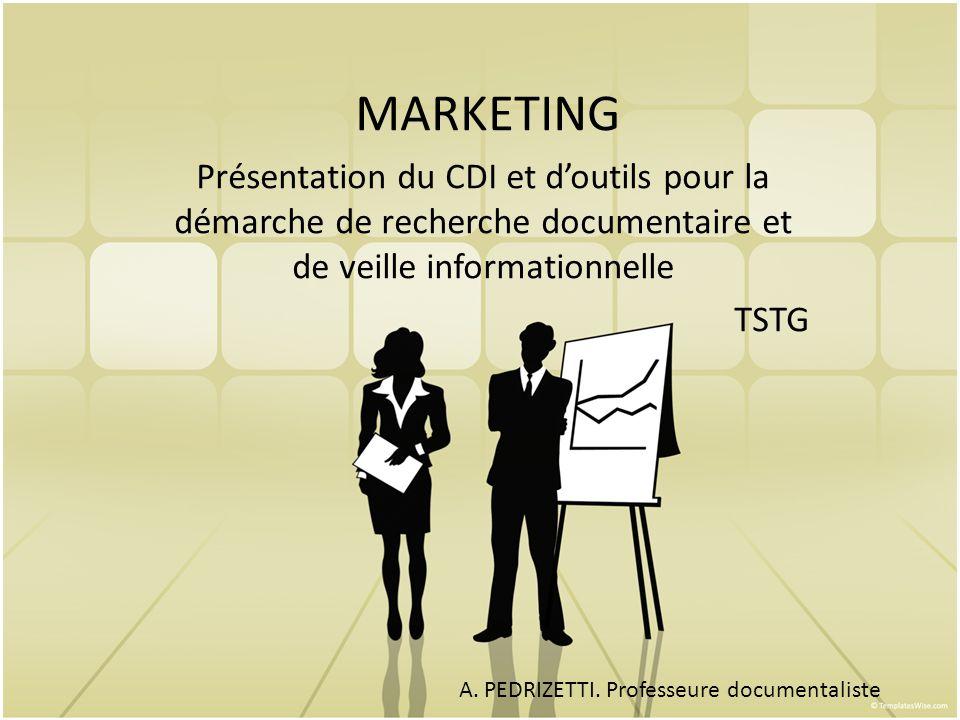 MARKETING Présentation du CDI et d'outils pour la démarche de recherche documentaire et de veille informationnelle.