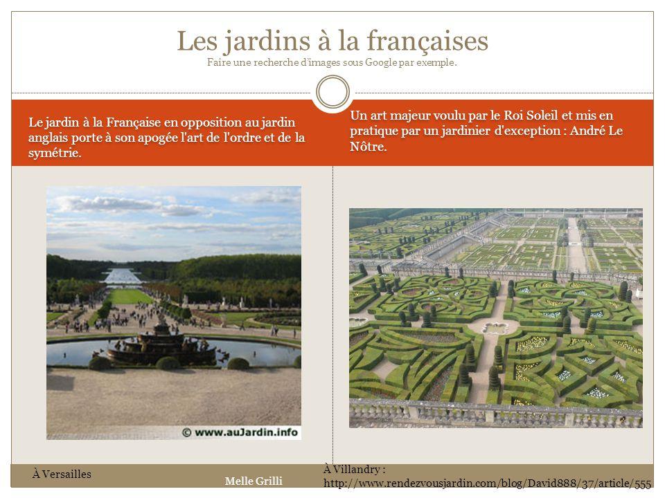 Les jardins à la françaises Faire une recherche d'images sous Google par exemple.