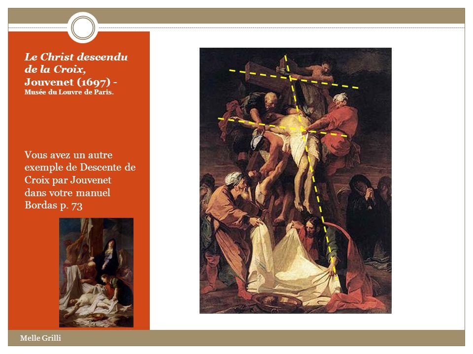 Le Christ descendu de la Croix, Jouvenet (1697) - Musée du Louvre de Paris.