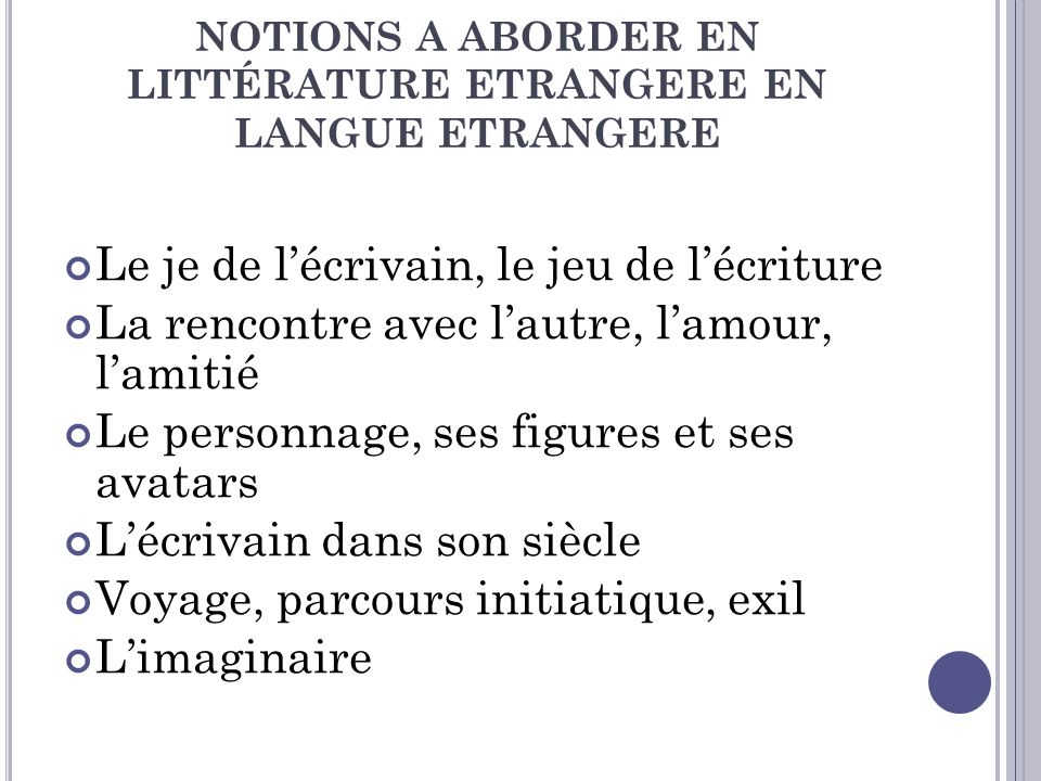 NOTIONS A ABORDER EN LITTÉRATURE ETRANGERE EN LANGUE ETRANGERE