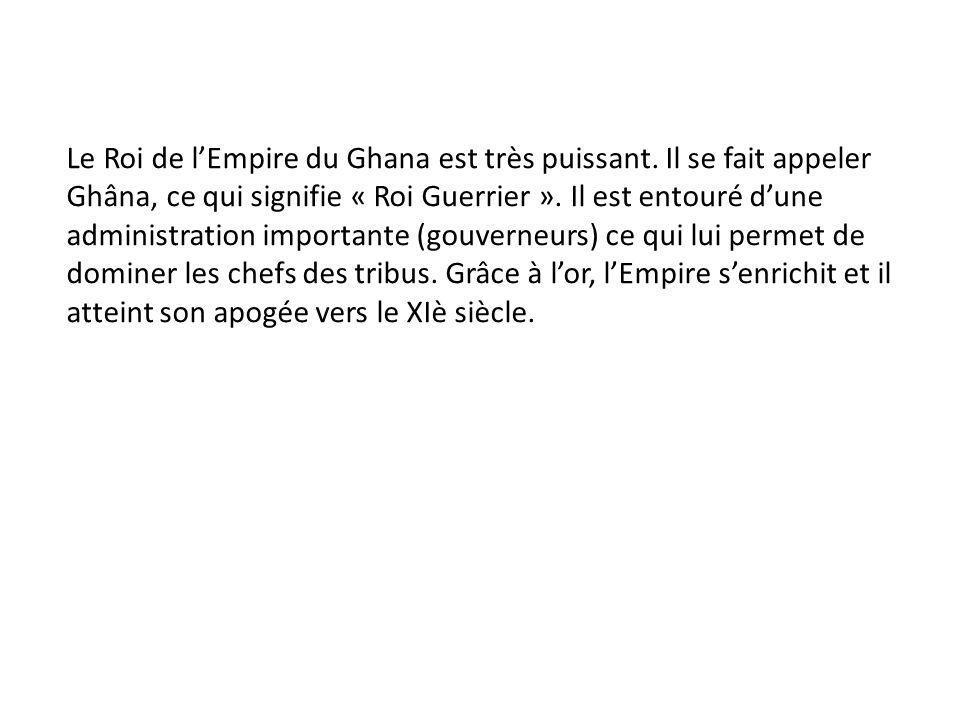 Le Roi de l'Empire du Ghana est très puissant