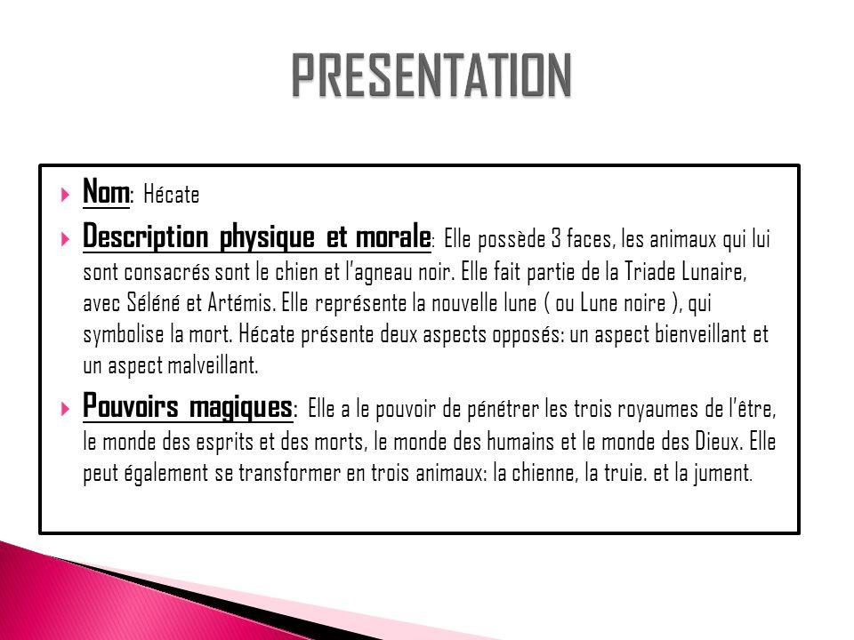 PRESENTATION Nom: Hécate