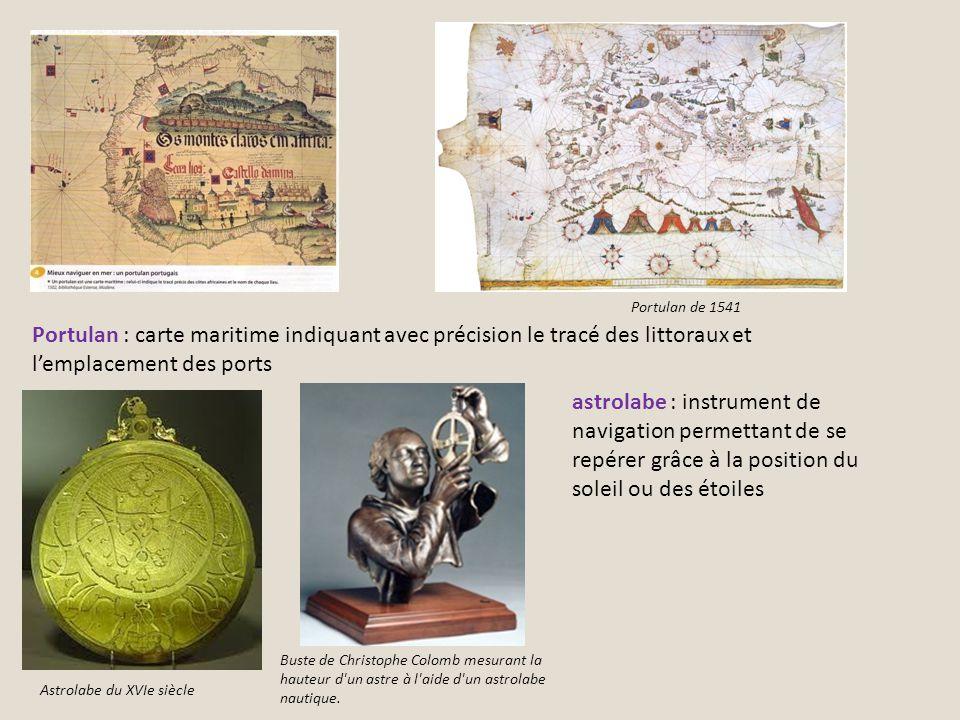 Portulan de 1541 Portulan : carte maritime indiquant avec précision le tracé des littoraux et l'emplacement des ports.