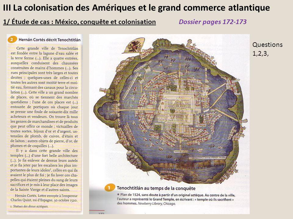 III La colonisation des Amériques et le grand commerce atlantique