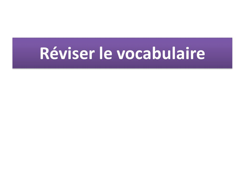 Réviser le vocabulaire