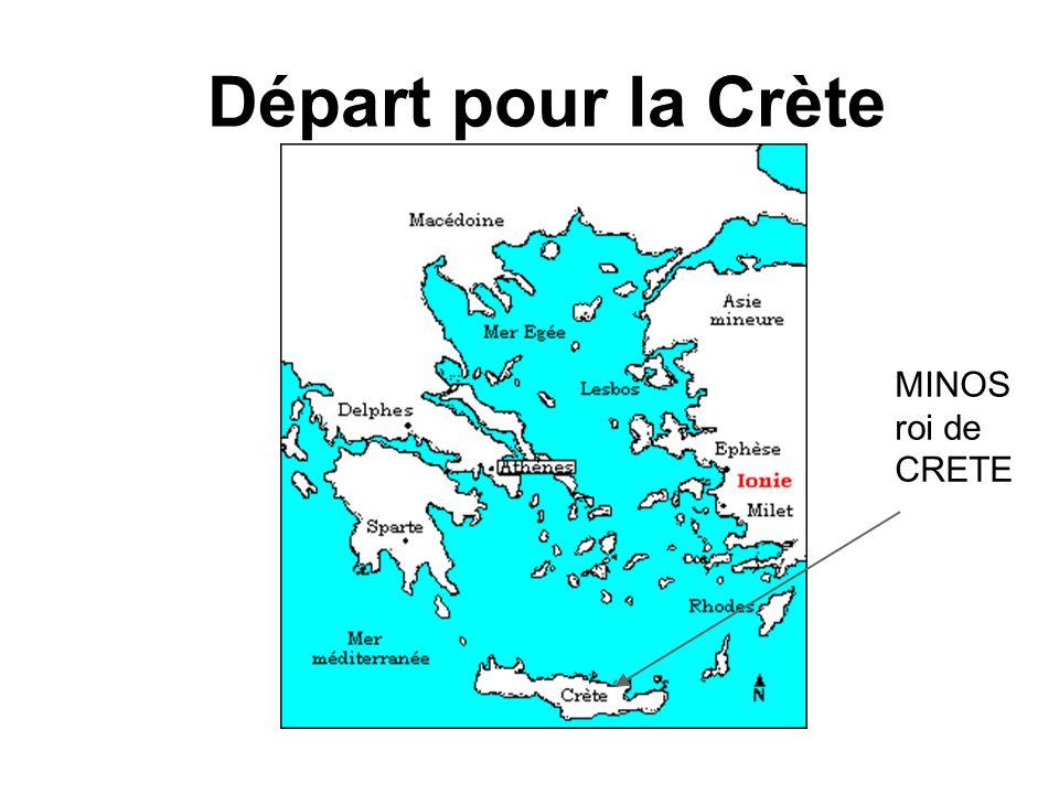 Départ pour la Crète MINOS roi de CRETE