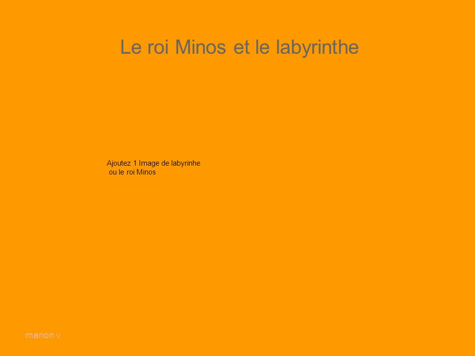 Le roi Minos et le labyrinthe