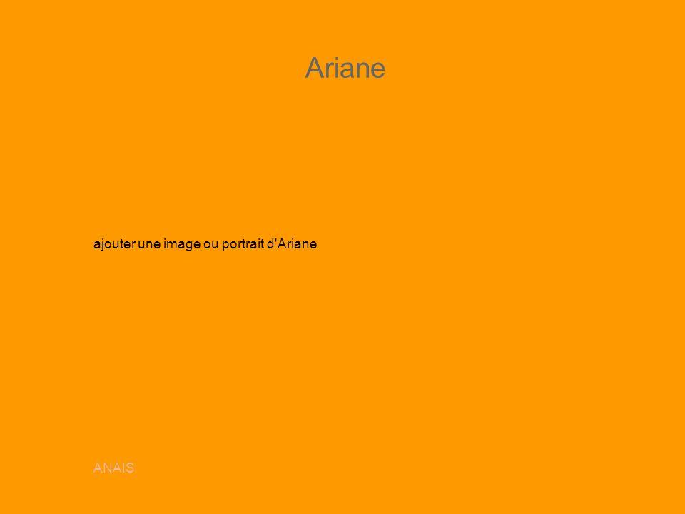 Ariane ajouter une image ou portrait d Ariane ANAIS