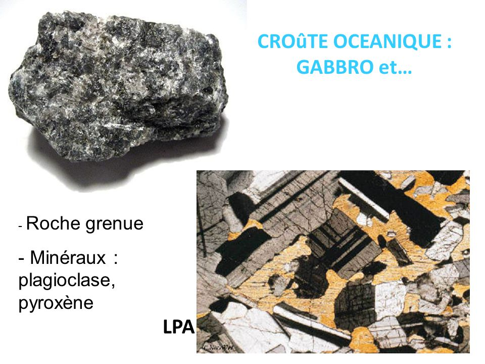 CROûTE OCEANIQUE : GABBRO et…
