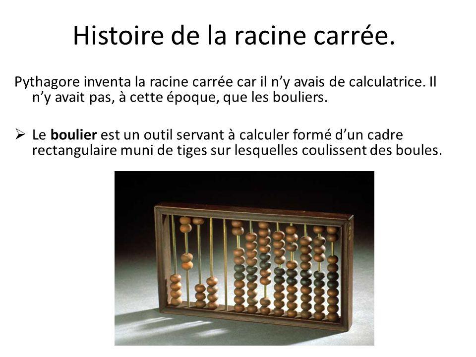 Histoire de la racine carrée.