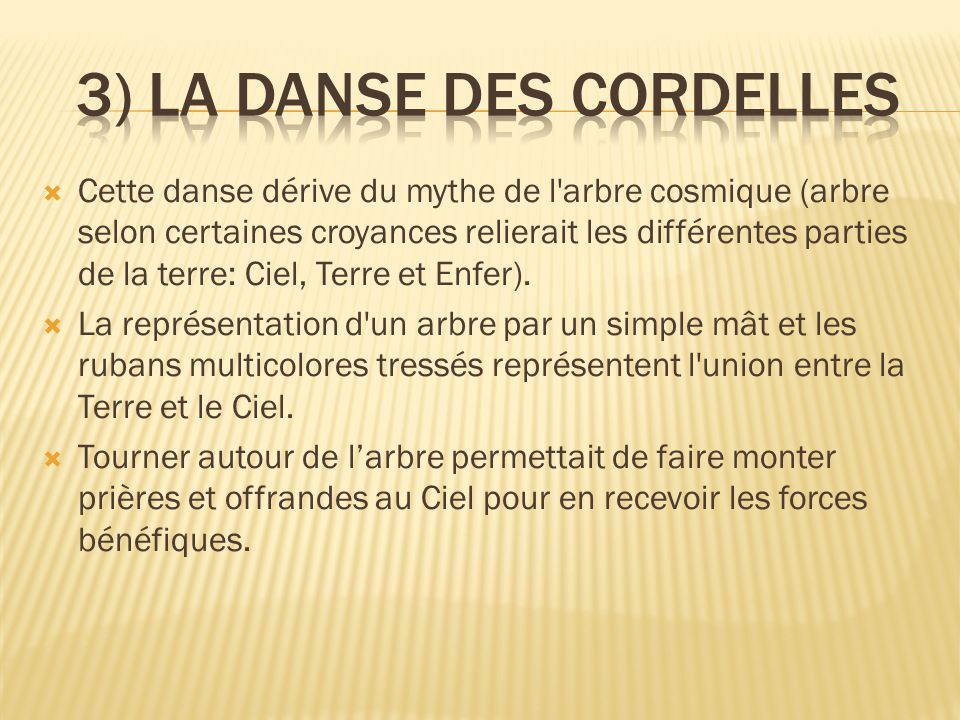 3) La danse des cordelles