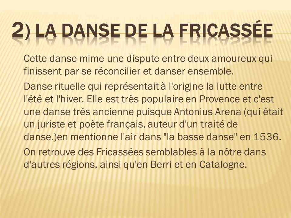 2) La danse de la fricassée