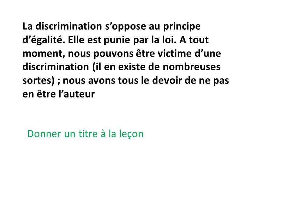 La discrimination s'oppose au principe d'égalité