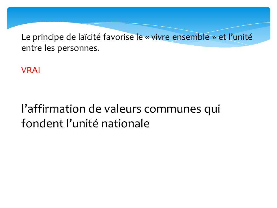 l'affirmation de valeurs communes qui fondent l'unité nationale