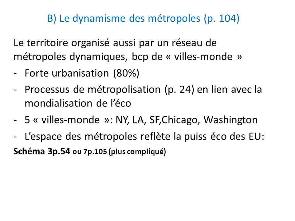 B) Le dynamisme des métropoles (p. 104)