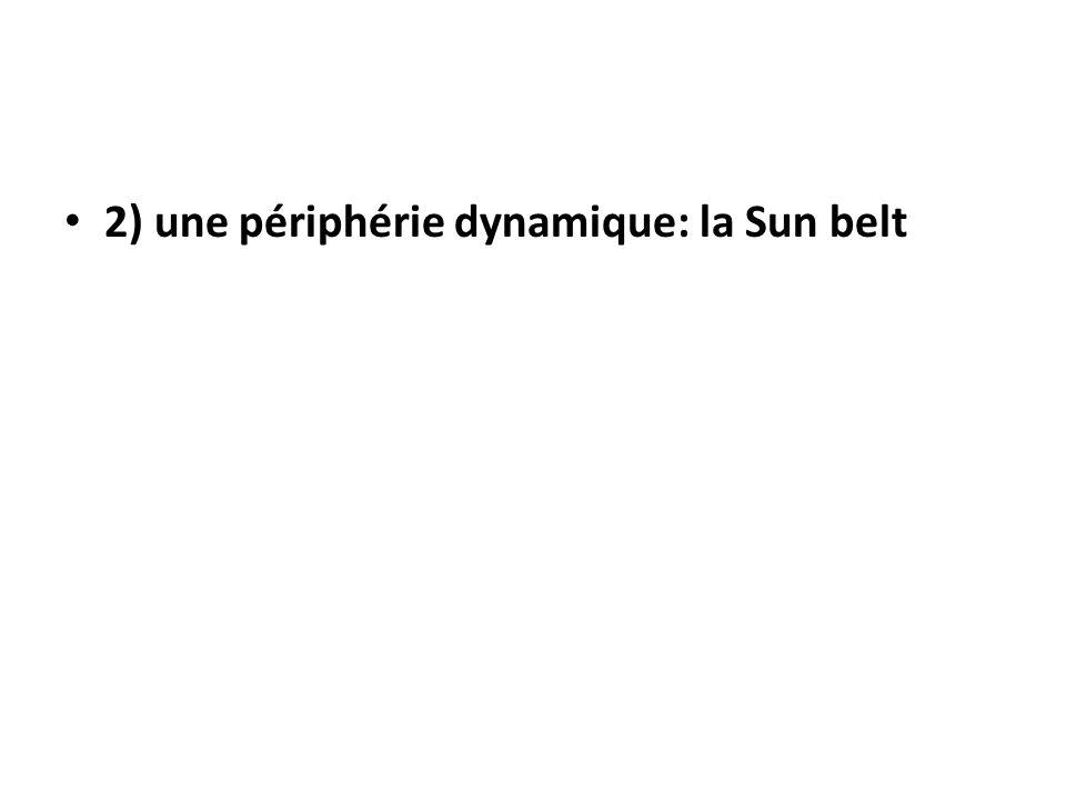 2) une périphérie dynamique: la Sun belt