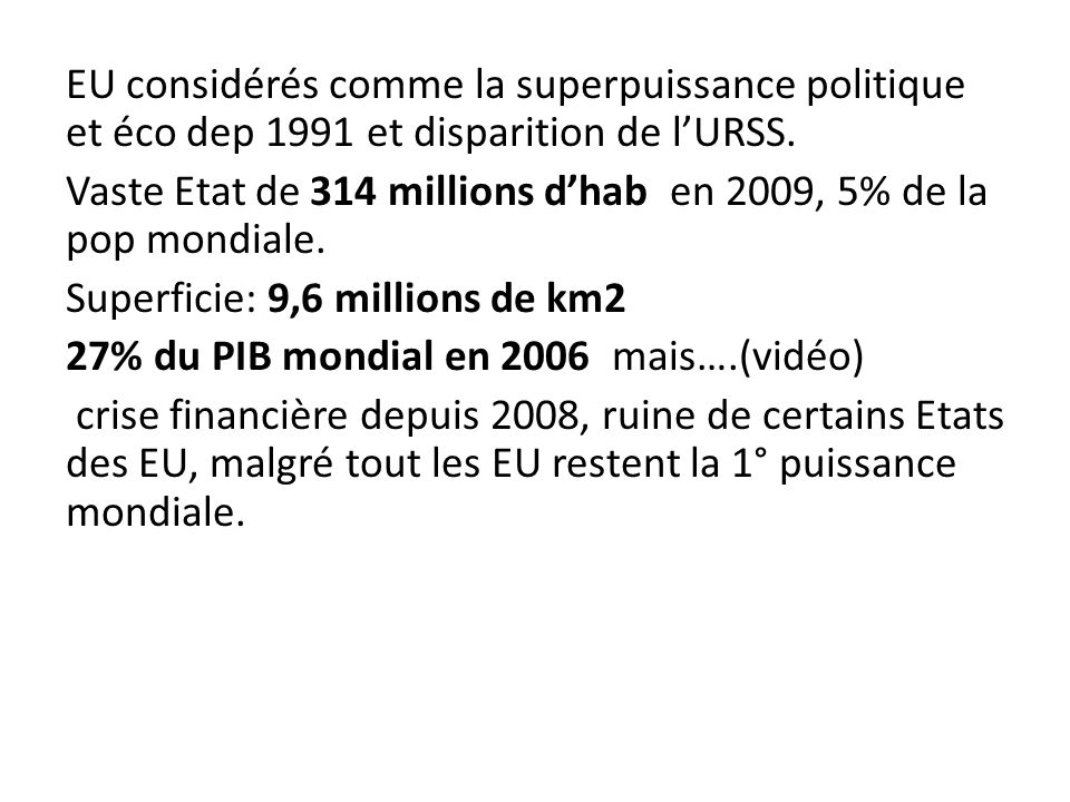 EU considérés comme la superpuissance politique et éco dep 1991 et disparition de l'URSS.