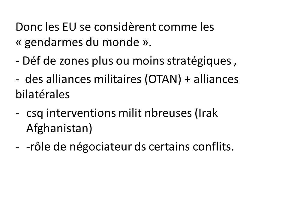 Donc les EU se considèrent comme les « gendarmes du monde ».