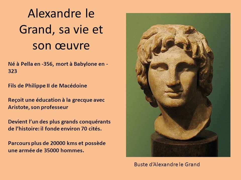 Alexandre le Grand, sa vie et son œuvre