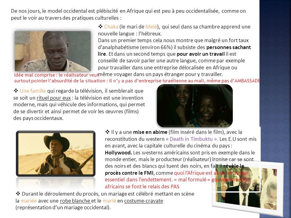 De nos jours, le model occidental est plébiscité en Afrique qui est peu à peu occidentalisée, comme on peut le voir au travers des pratiques culturelles :
