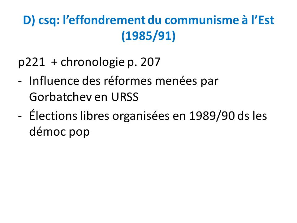 D) csq: l'effondrement du communisme à l'Est (1985/91)