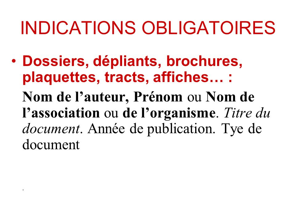 INDICATIONS OBLIGATOIRES