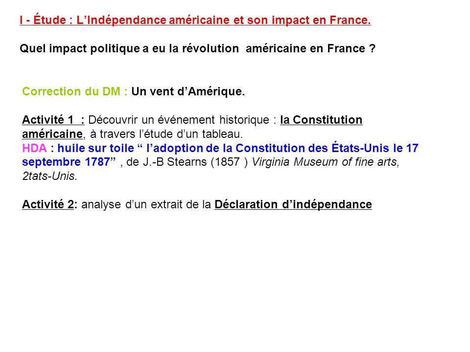 I - Étude : L'Indépendance américaine et son impact en France.