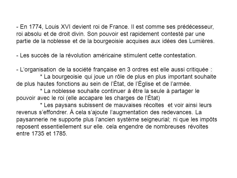 - En 1774, Louis XVI devient roi de France