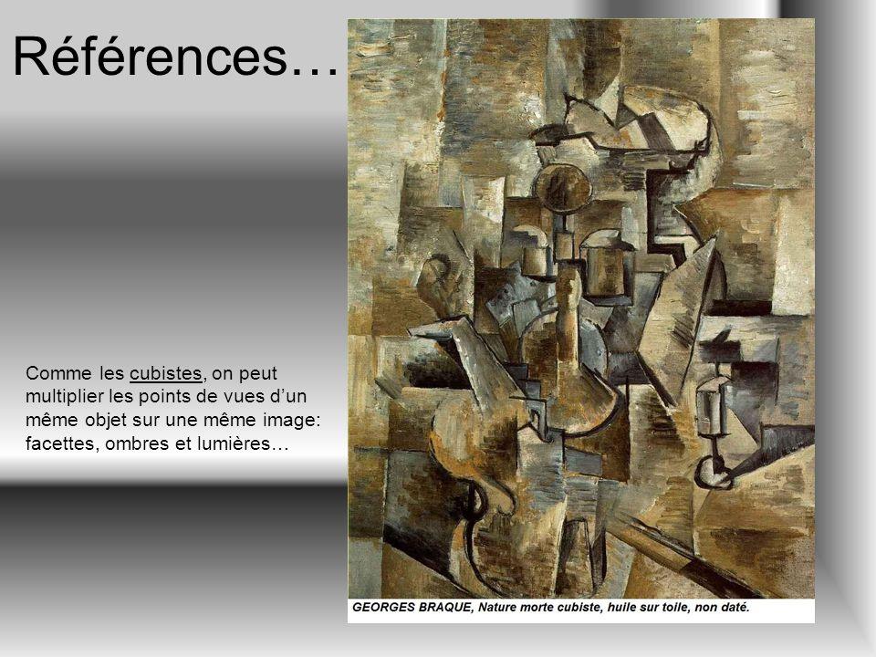 Références… Comme les cubistes, on peut