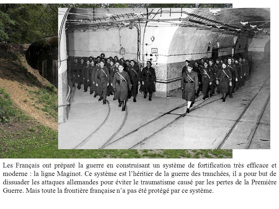 Les Français ont préparé la guerre en construisant un système de fortification très efficace et moderne : la ligne Maginot.