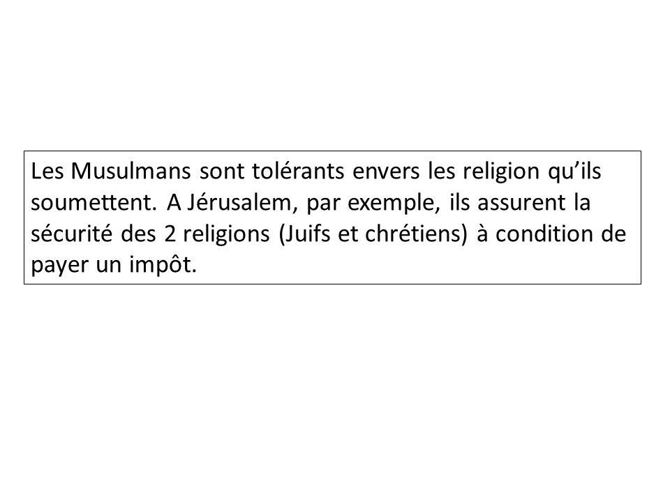 Les Musulmans sont tolérants envers les religion qu'ils soumettent