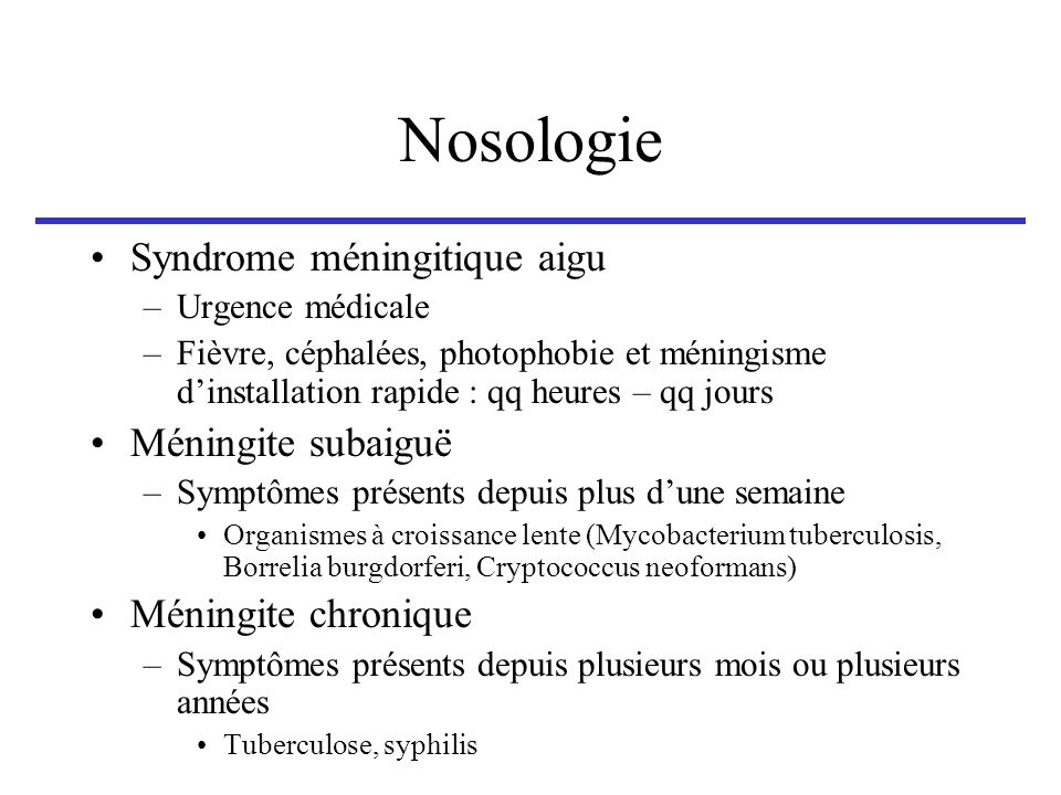 Nosologie Syndrome méningitique aigu Méningite subaiguë