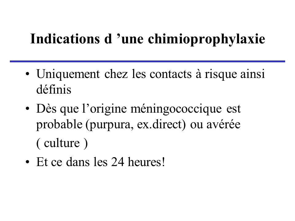 Indications d 'une chimioprophylaxie