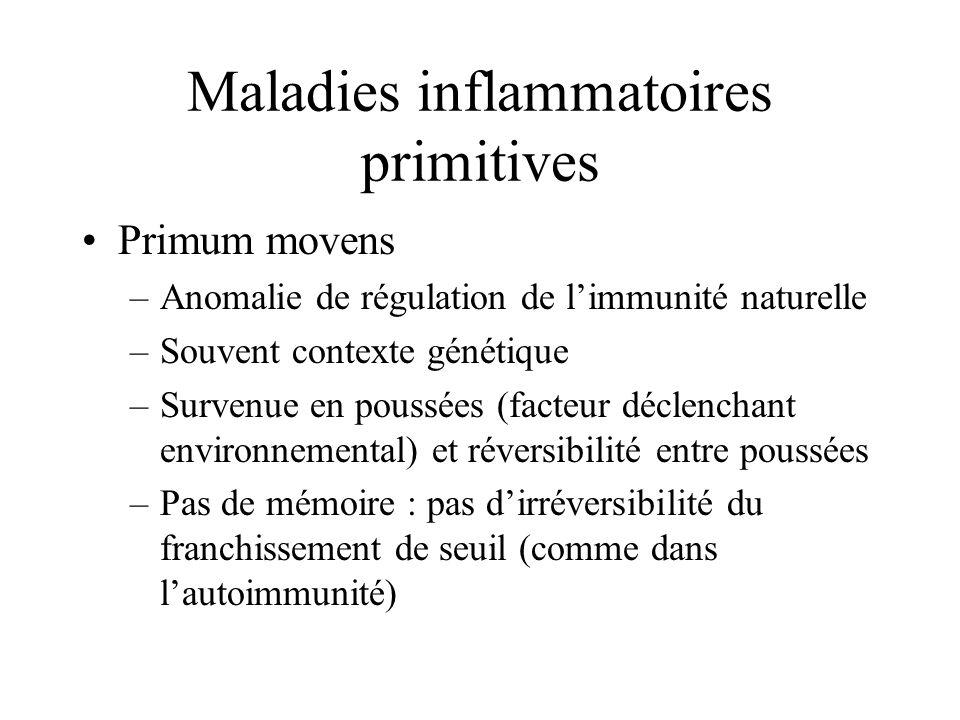 Maladies inflammatoires primitives